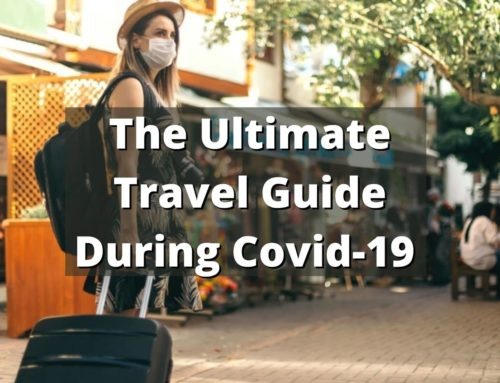 The Ultimate Travel Guide during the COVID-19