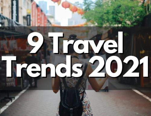 Top 9 Travel Trends 2021 That You Need to Know