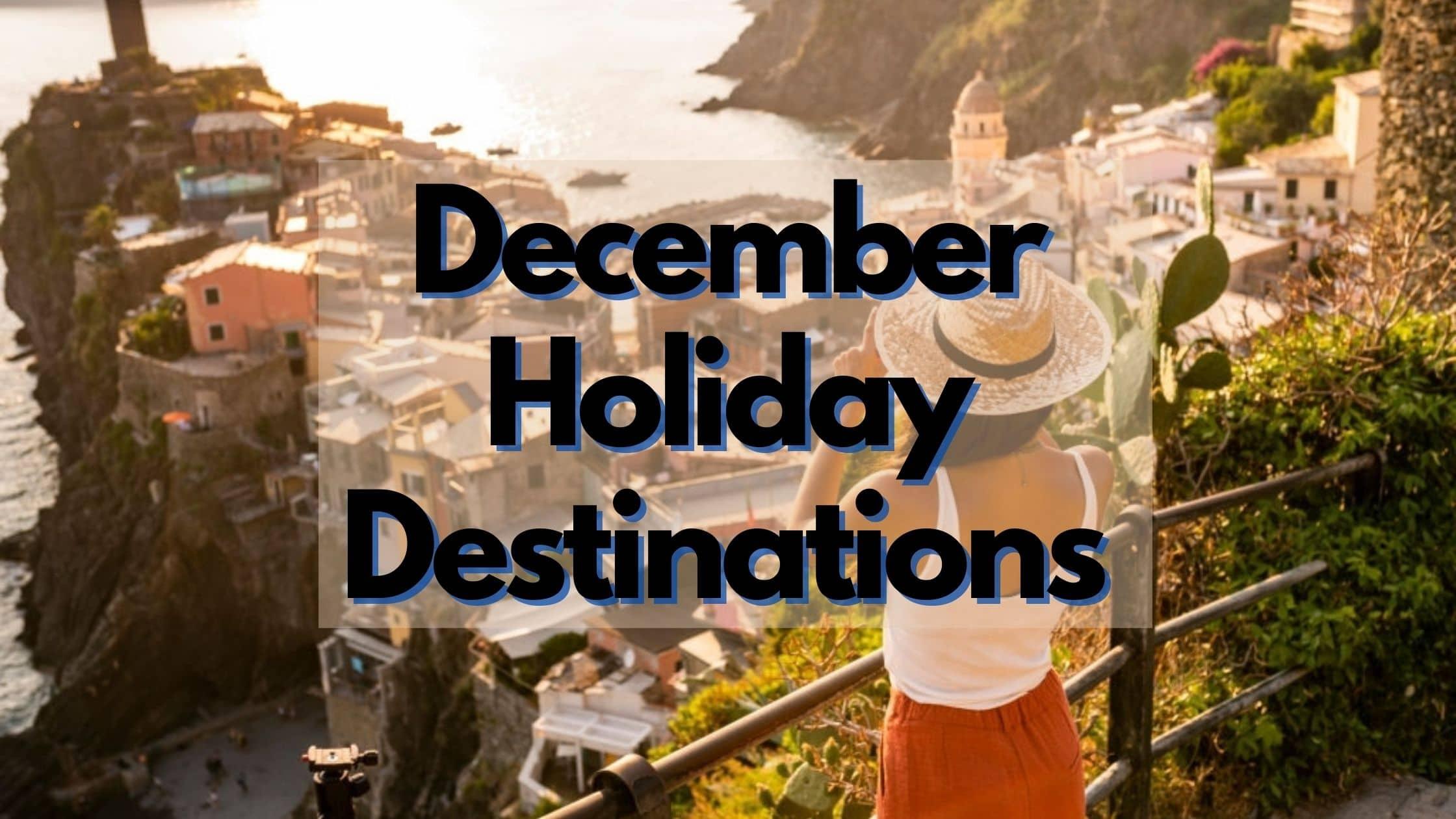 December-Holiday-Destinations